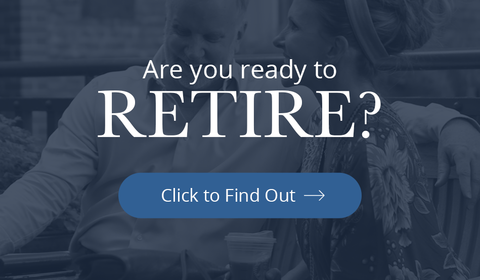Click here if you're ready to get a personalized retirement plan